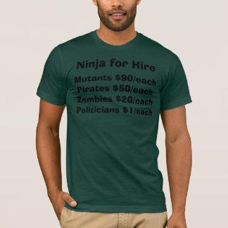 Ninja für Miete T-Shirt