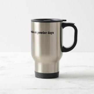 no friends on powder days kaffeetassen