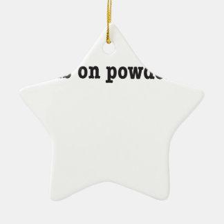 no friends on powder days keramik Stern-Ornament