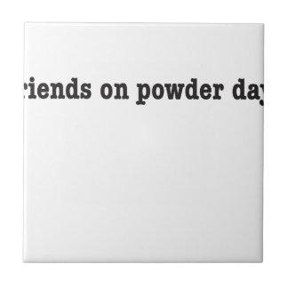 no friends on powder days kleine quadratische fliese