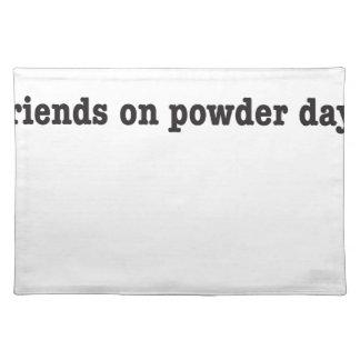no friends on powder days tischset