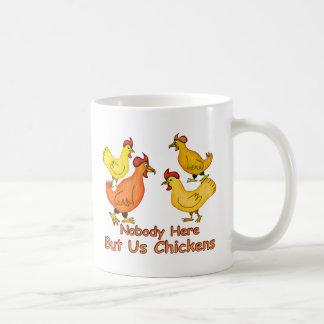 NobodyHere aber wir Hühner Kaffeetasse