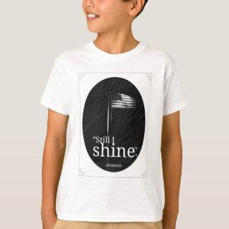 Noch glänze ich T - Shirt