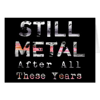 Noch Metall nach all diesen Jahren Grußkarte