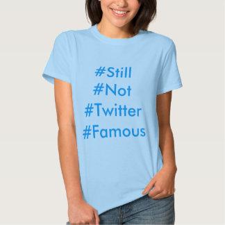 Noch nicht das T-Shirt der Twitter-berühmten