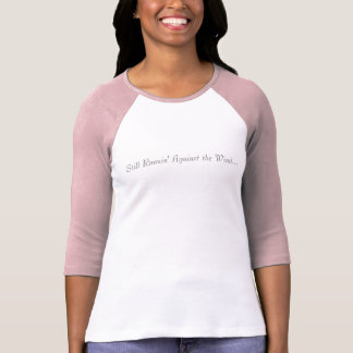 Noch Runnin gegen den Wind… T-Shirt