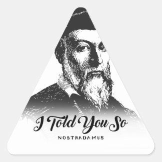 Nostradamus: Ich erklärte Ihnen so Dreieckiger Aufkleber
