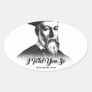 Nostradamus: Ich erklärte Ihnen so Ovaler Aufkleber