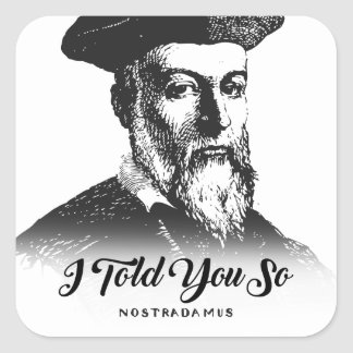 Nostradamus: Ich erklärte Ihnen so Quadratischer Aufkleber