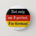 Not only, am I perfect... Runder Button 5,7 Cm