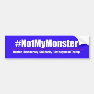 #NotMyMonster - lehnen Sie Trumpf-Autoaufkleber ab Autoaufkleber