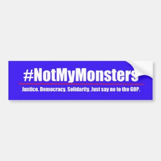 #NotMyMonsters - lehnen Sie den GOP-Autoaufkleber Autoaufkleber