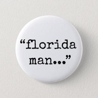 Notorischer Florida-Mann Runder Button 5,7 Cm