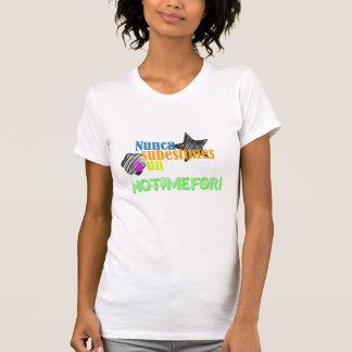 Nunca subestimes eine UNO Notimefor (2) T-Shirt