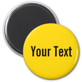 NUR FARBE/Gelb + Ihr Text Runder Magnet 5,7 Cm