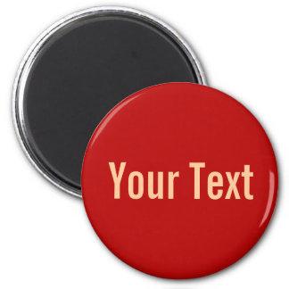 NUR FARBE/Rot + Ihr Text Runder Magnet 5,1 Cm