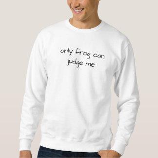 nur Frosch kann mich beurteilen Sweatshirt