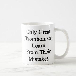 Nur große Trombonists lernen von ihren Fehlern Kaffeetasse