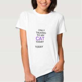 Nur, heute sprechend mit meinem CAT Shirts