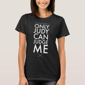 Nur Judy kann mich beurteilen T-Shirt