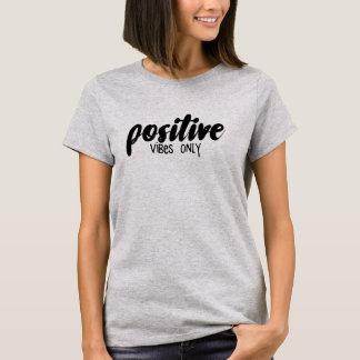 Nur positive Schwingungen T-Shirt
