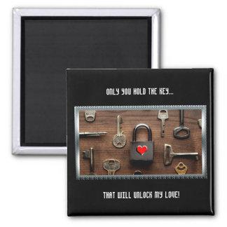 Nur Sie halten das Schlüssel…, das meine Liebe Quadratischer Magnet