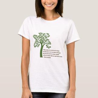 Nur wenn der letzte Baum T-Shirt