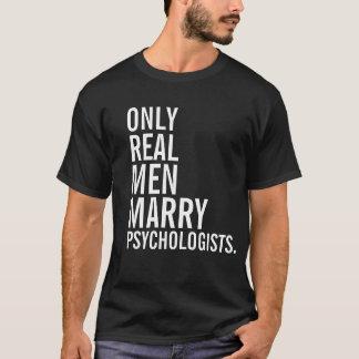 Nur wirkliche Männer heiraten Psychologen T-Shirt