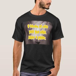 O homem so [O-Tal pelo que sabe. Säbel é poder. T-Shirt