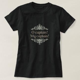 O-Kapitän! Mein Kapitän! Klassisches Zitat T-Shirt