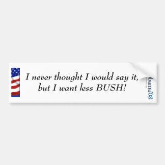 Obama, dachte ich nie, dass ich würde sagen es…. autoaufkleber