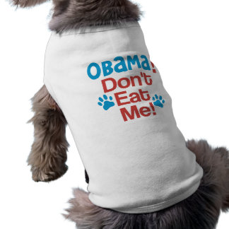 OBAMA!  Essen Sie mich nicht! - Lustiger Anti-Obam Ärmelfreies Hunde-Shirt