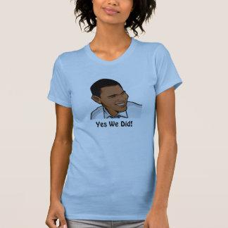 Obama, ja taten wir! T-Shirt