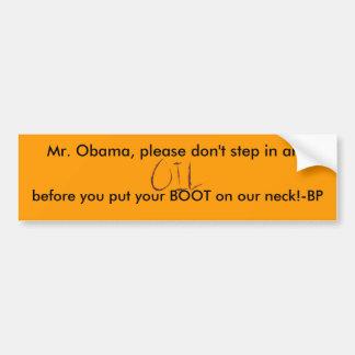 Obama, Öl auf seinem Stiefel für BPs Autoaufkleber