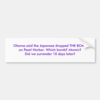 Obama sagte, dass der Japaner DIE BOMBon Birne… Autoaufkleber