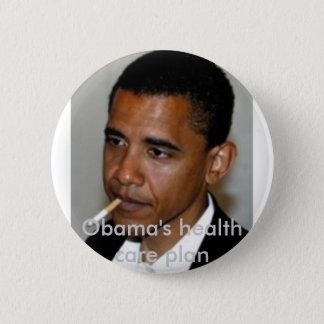 obama_smoking, Obamas Gesundheitswesenplan Runder Button 5,7 Cm
