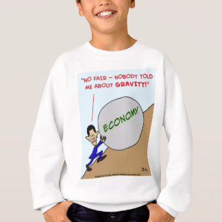 Obama-Wirtschaftsschwerkraft Sweatshirt