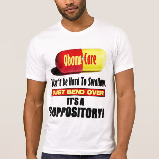 ObamaCare - Suppository T-Shirt