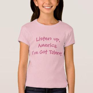 Oben, hört Amerika.  Ich habe Talent! T-Shirt
