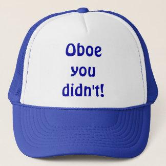 Oboe taten Sie nicht Hut Truckerkappe