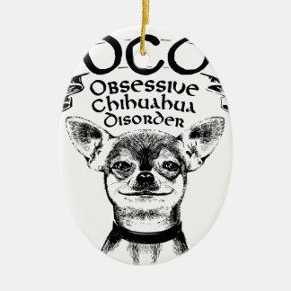 OCD besessene Chihuahua Ovales Keramik Ornament