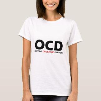 OCD - Besessene Cockatoo-Störung T-Shirt