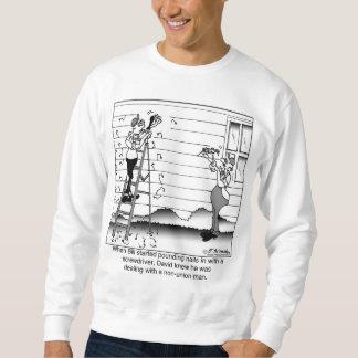 Offensichtlich ein nicht Gewerkschafts-Mann Sweatshirt