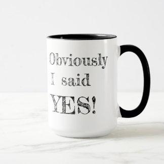 Offensichtlich sagte ich JA! Tasse