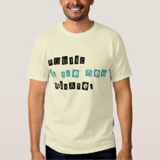 Öffentlichkeit ist die neuen privaten T - Shirts