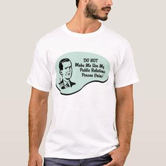 Öffentlichkeitsarbeit-Personen-Stimme T-Shirt