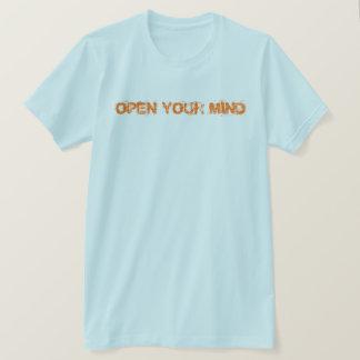 ÖFFNEN SIE IHREN VERSTAND! T-Shirt