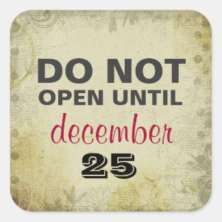 Öffnen Sie NICHT bis zum 25. Dezember quadratische Quadratischer Aufkleber