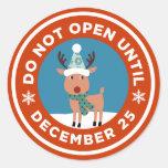 Öffnen Sie nicht sich bis Weihnachtsaufkleber Runder Sticker