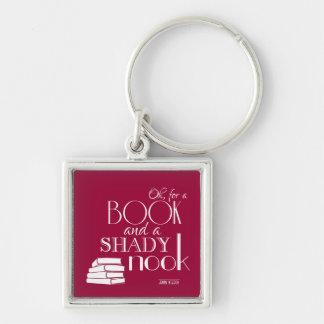 Oh für ein Buch und einen schattigen Winkel Schlüsselanhänger
